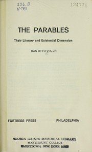Cover of: The parables; their literary and existential dimension | Dan Otto Via