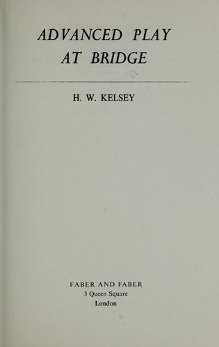 Advanced Play at Bridge by Hugh Walter Kelsey