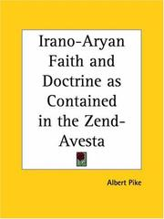 Cover of: Irano-Aryan faith and doctrine as contained in the Zend Avesta by Albert Pike