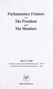 Cover of: Parliamentary pointers for the president and the members | Alice N. Pohl