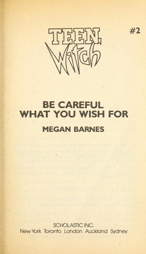 Be Careful What You Wish for (Teen Witch, No 2) by Megan Barnes