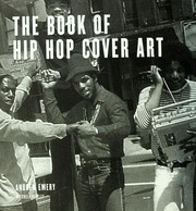Cover of: BOOK OF HIP HOP COVER ART by ANDREW EMERY