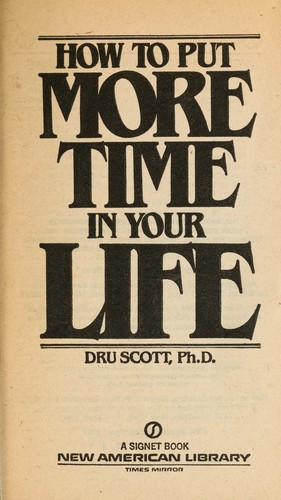 How to Put More Time in Your Life by Dru Scott