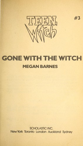 Gone With the Witch (Teen Witch, No 3) by Megan Barnes