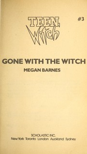 Cover of: Gone With the Witch (Teen Witch, No 3) | Megan Barnes