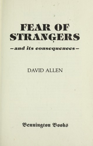 Fear of strangers by Allen, David.