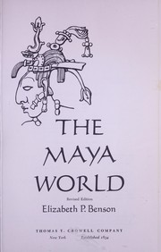 Cover of: The Maya world by Elizabeth P. Benson