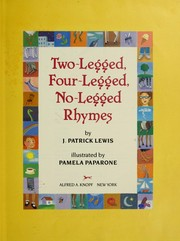 Cover of: Two-legged, four-legged, no-legged rhymes | J. Patrick Lewis