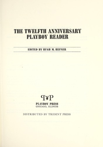 The twelfth anniversary Playboy reader by Playboy.