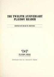 Cover of: The twelfth anniversary Playboy reader | Playboy.