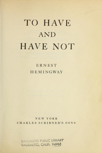 To have and to have not by Ernest Hemingway