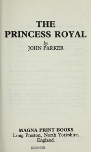 Cover of: The Princess Royal | John Parker
