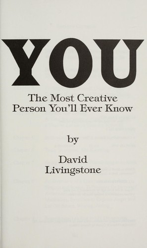 You, the most creative person you'll ever know by David Livingstone