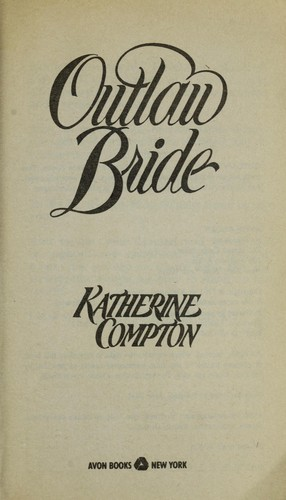 Outlaw Bride by Katherine Compton