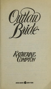 Cover of: Outlaw Bride by Katherine Compton