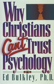 Cover of: Why Christians can't trust psychology | Ed Bulkley