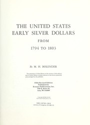 Cover of: The United States early silver dollars from 1794 to 1803 | M. H. Bolender