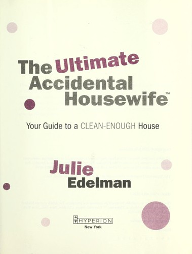 The ultimate accidental housewife by Julie Edelman