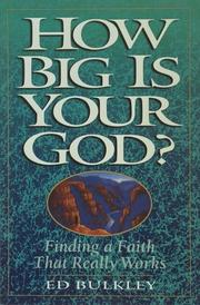 Cover of: How big is your God? | Ed Bulkley