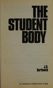 Cover of: The student body | J. S. Borthwick