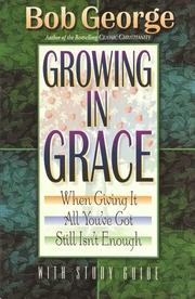 Cover of: Growing in grace | George, Bob