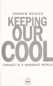 Cover of: Keeping our cool by Andrew J. Weaver