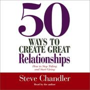 Cover of: 50 Ways to Create Great Relationships | Steve Chandler