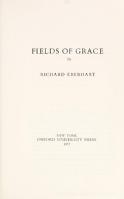 Cover of: Fields of grace | Richard Eberhart