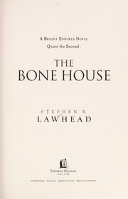 Cover of: The bone house | Stephen R. Lawhead