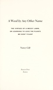 Cover of: A weed by any other name by Nancy Gift