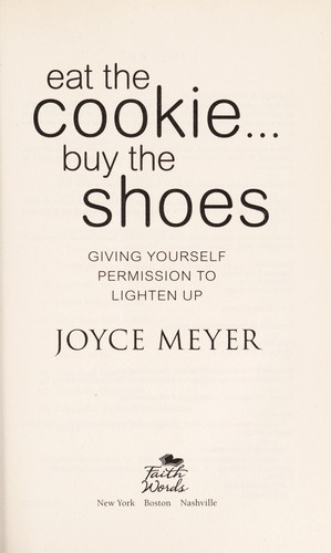 Eat the cookie-- buy the shoes by Joyce Meyer