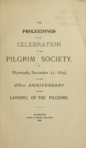 The proceedings at the celebration by the Pilgrim society at Plymouth, December 21, 1895, of the 275th anniversary of the landing of the Pilgrims by Pilgrim Society (Plymouth, Mass.)
