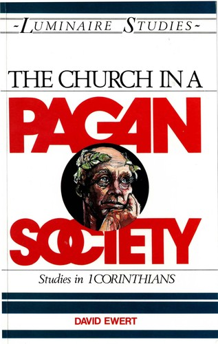 The Church in a Pagan Society by David Ewert