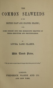 Cover of: The common seaweeds of the British coast and Channel Islands | Louisa Lane Clarke