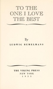 Cover of: To the one I love best by Ludwig Bemelmans