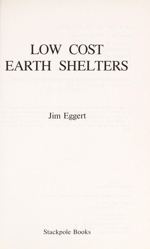 Low cost earth shelters by Jim Eggert
