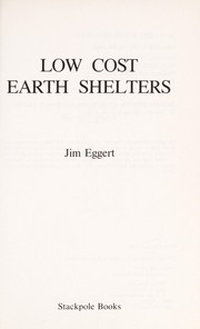 Cover of: Low cost earth shelters by Jim Eggert