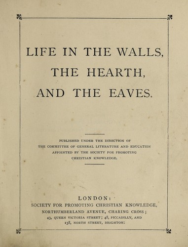 Life in the walls, the hearth, and the eaves by A. C. Chambers