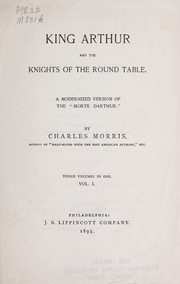 Cover of: King Arthur and the knights of the round table | Morris, Charles