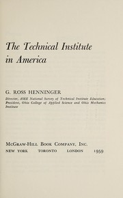 Cover of: The technical institute in America by G. Ross Henninger