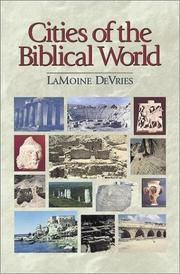 Cover of: Cities of the biblical world | LaMoine F. DeVries