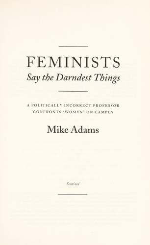 Feminists say the darndest things by Mike S. Adams