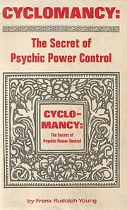 Cover of: Cyclomancy, the secret of psychic power control | Frank Rudolph Young