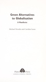 Cover of: GREEN ALTERNATIVES TO GLOBALISATION: A MANIFESTO | MICHAEL WOODIN