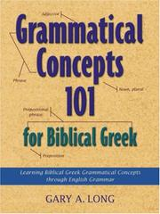 Cover of: Grammatical Concepts 101 for Biblical Greek by Gary A. Long