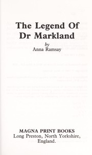 Cover of: Legend of Dr. Markland | Anna Ramsay