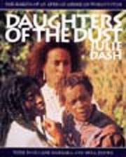 Cover of: Daughters of the Dust | Toni Cade Bambara, Julie Dash