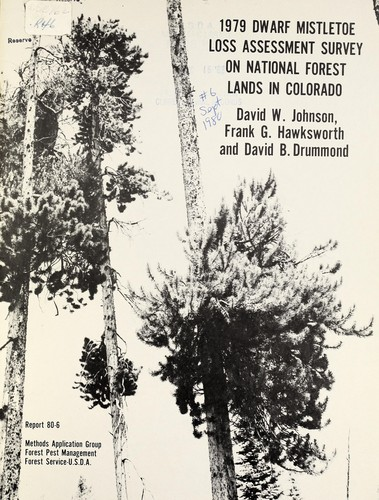 1979 dwarf mistletoe loss assessment survey on national forest lands in Colorado by Johnson, David W.