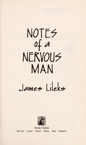 Notes of a nervous man by James Lileks