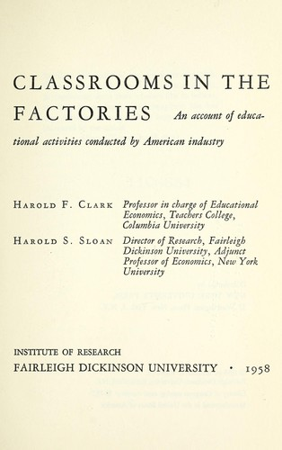 Classrooms in the factories by Harold F. Clark